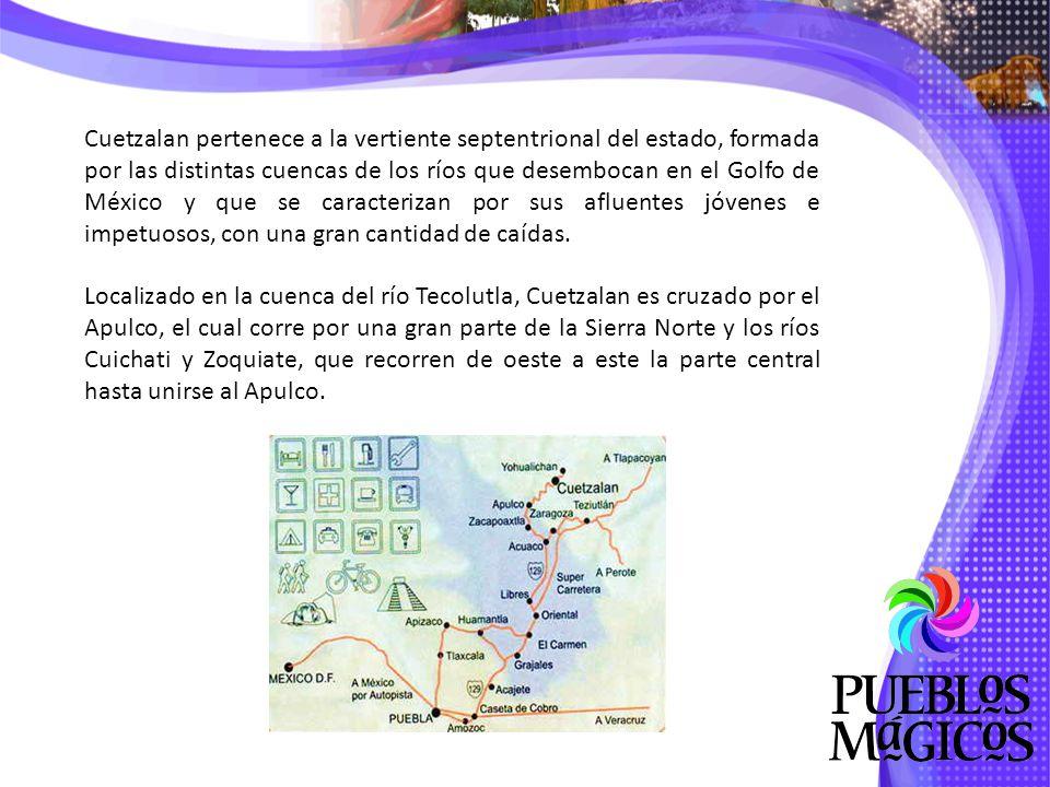 Cuetzalan pertenece a la vertiente septentrional del estado, formada por las distintas cuencas de los ríos que desembocan en el Golfo de México y que se caracterizan por sus afluentes jóvenes e impetuosos, con una gran cantidad de caídas.