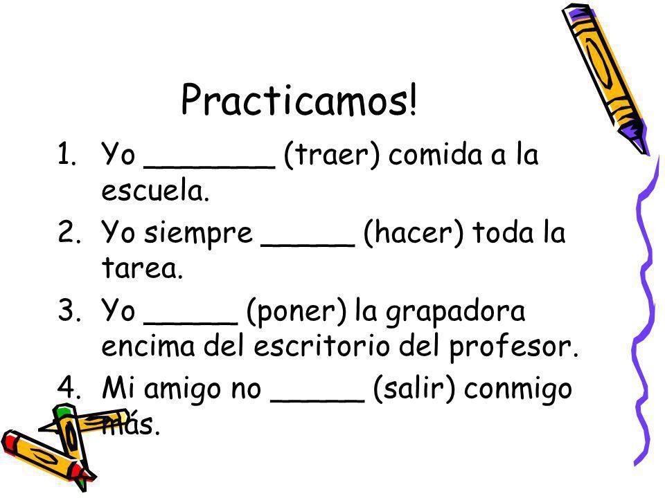 PRACTICAMOS TRANSLATE THE FOLLOWING SENTENCES 1.I do my homework.