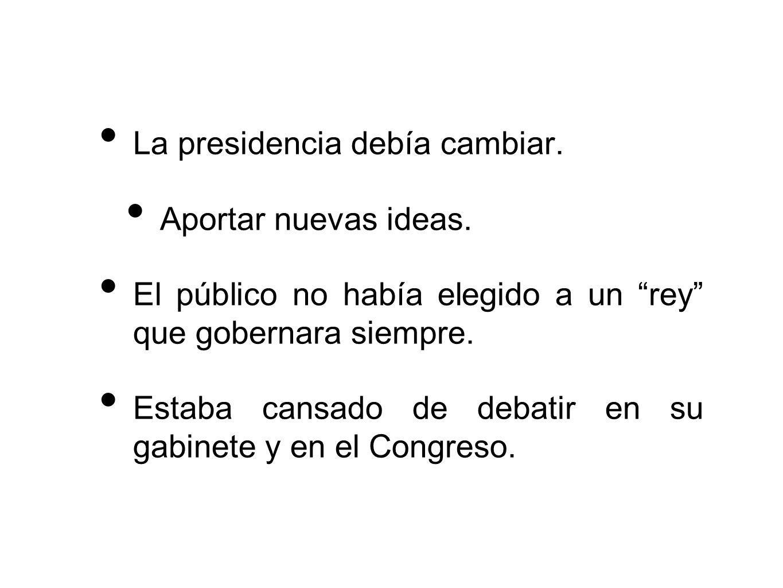 La presidencia debía cambiar. Aportar nuevas ideas.