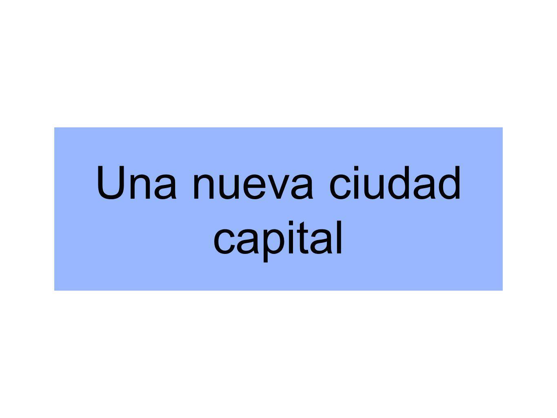 Una nueva ciudad capital