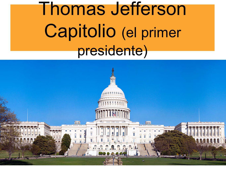 Thomas Jefferson Capitolio (el primer presidente)