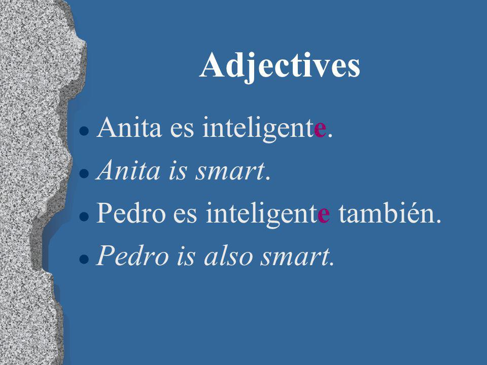 Adjectives l Adjectives that end in -e describe both masculine and feminine nouns.