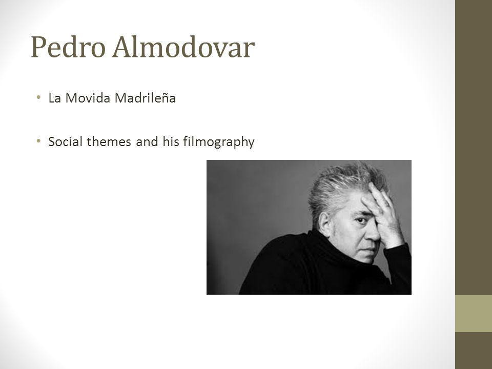 Pedro Almodovar La Movida Madrileña Social themes and his filmography