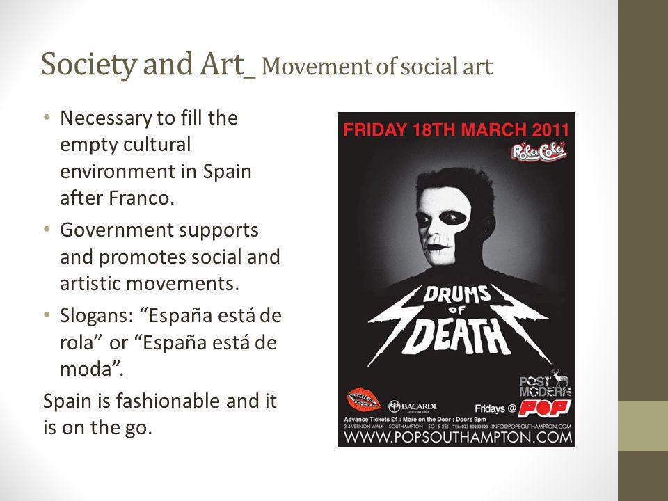 Society and Art_ Movement of social art Necessary to fill the empty cultural environment in Spain after Franco.