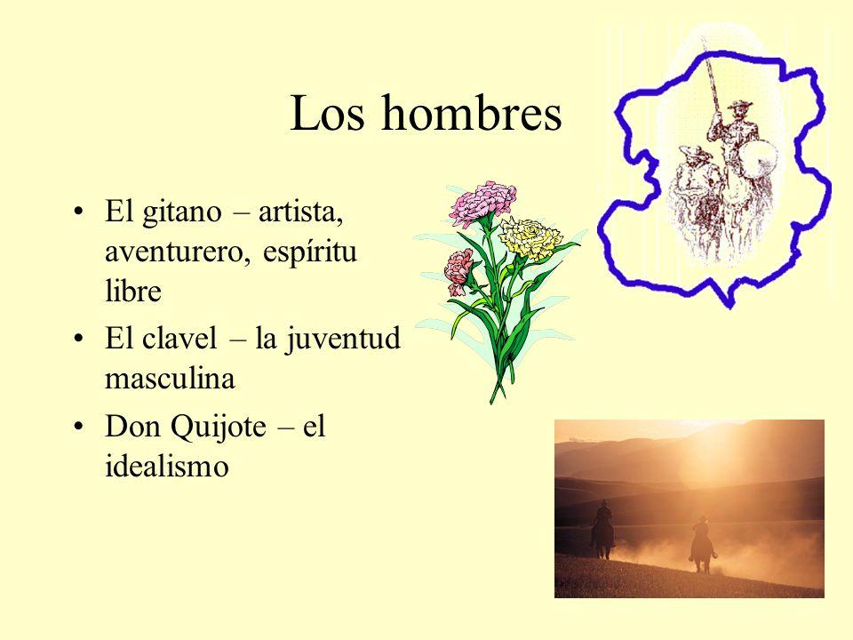 Los hombres El gitano – artista, aventurero, espíritu libre El clavel – la juventud masculina Don Quijote – el idealismo