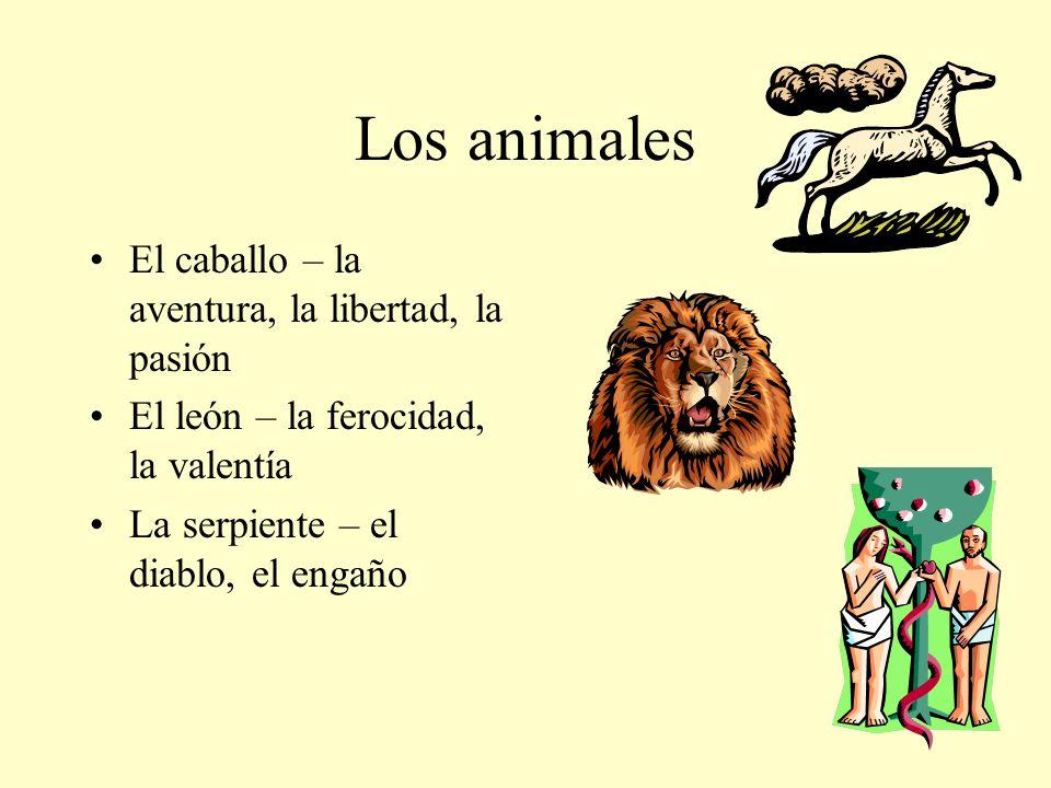 Los animales El caballo – la aventura, la libertad, la pasión El león – la ferocidad, la valentía La serpiente – el diablo, el engaño