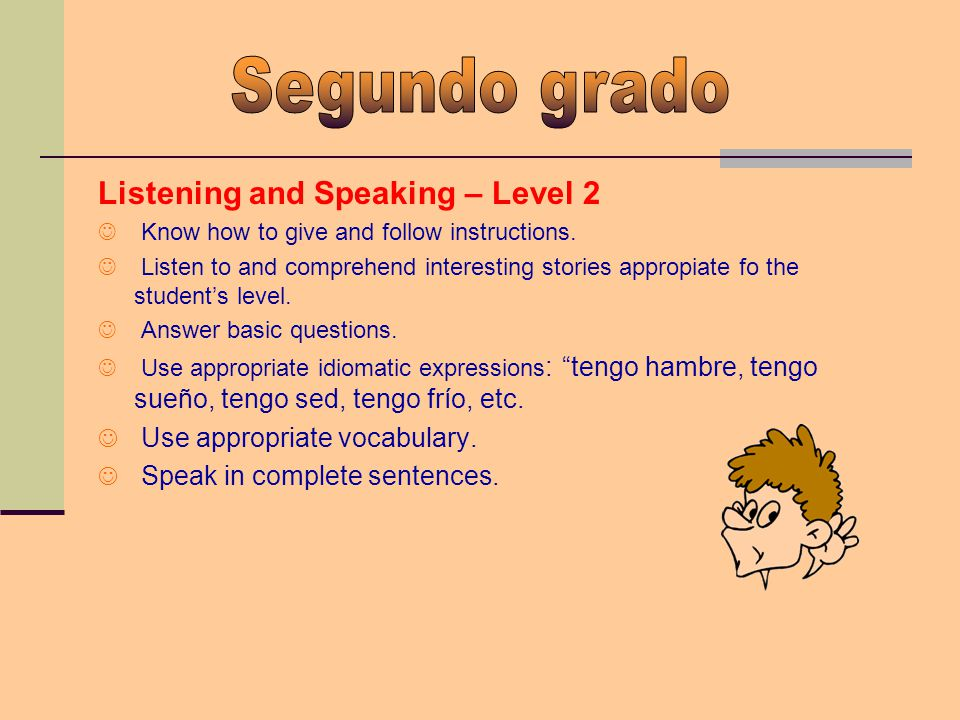 Listening and Speaking – Level 2 Know how to give and follow instructions.