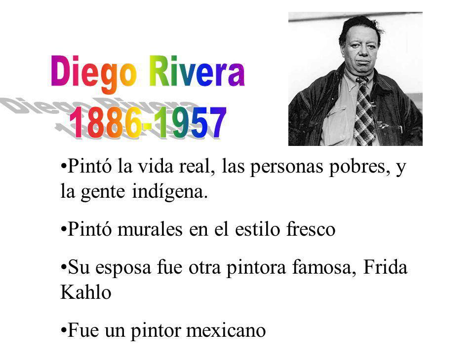 Pintó la vida real, las personas pobres, y la gente indígena.