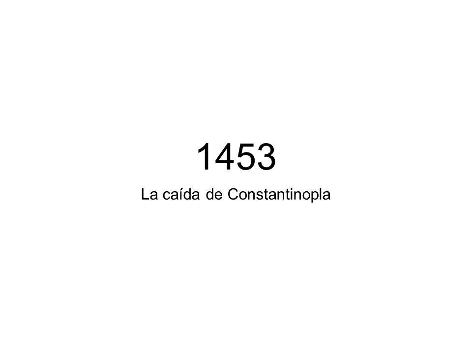 1453 La caída de Constantinopla