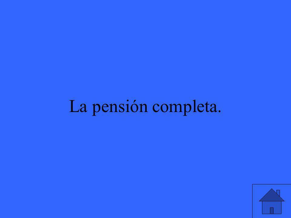 41 La pensión completa.