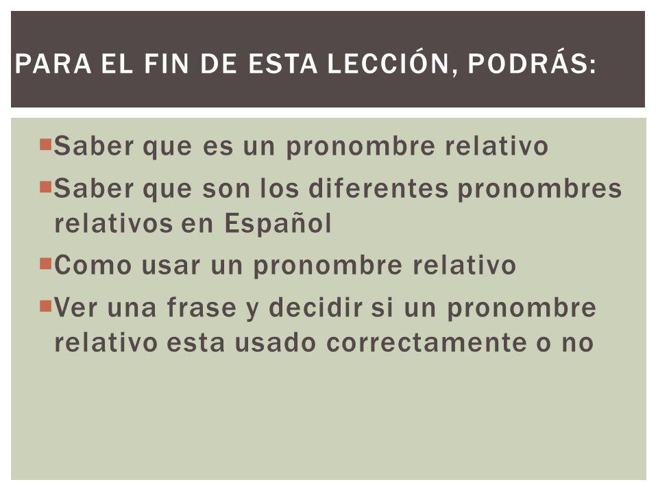 Cuando (when) and donde (where): El pueblo donde crecí ya no existe.