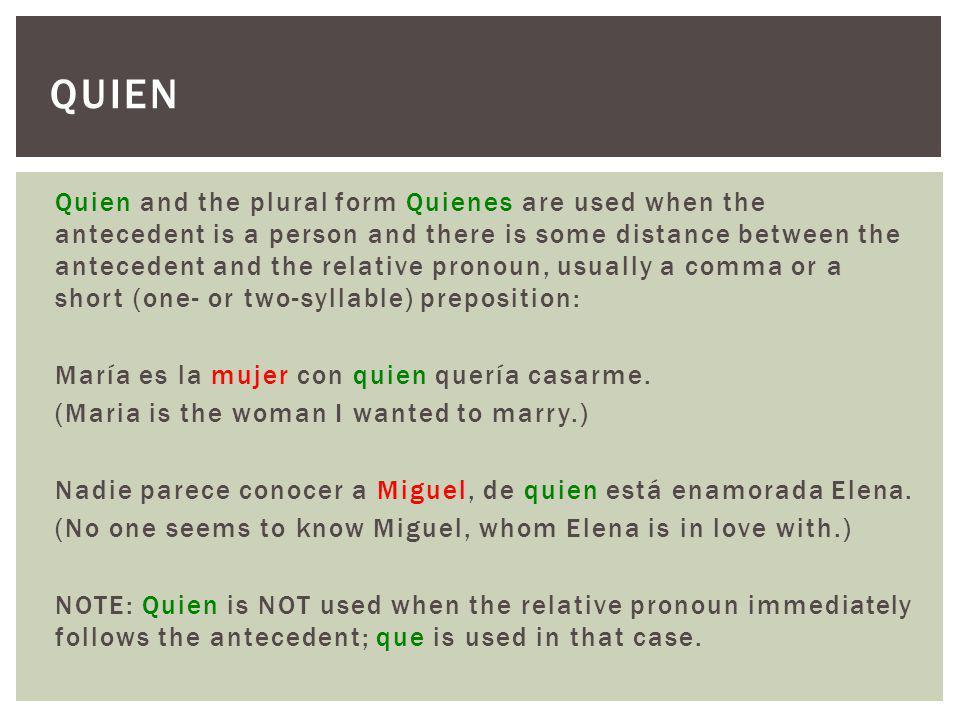 El que and its other forms, (la que, los que, las que)- agree in gender and number with the antecedent.