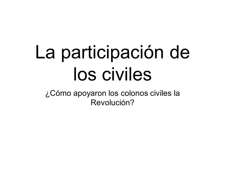 ¿Cómo apoyaron los colonos civiles la Revolución? La participación de los civiles
