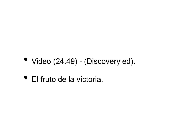 Video (24.49) - (Discovery ed). El fruto de la victoria.
