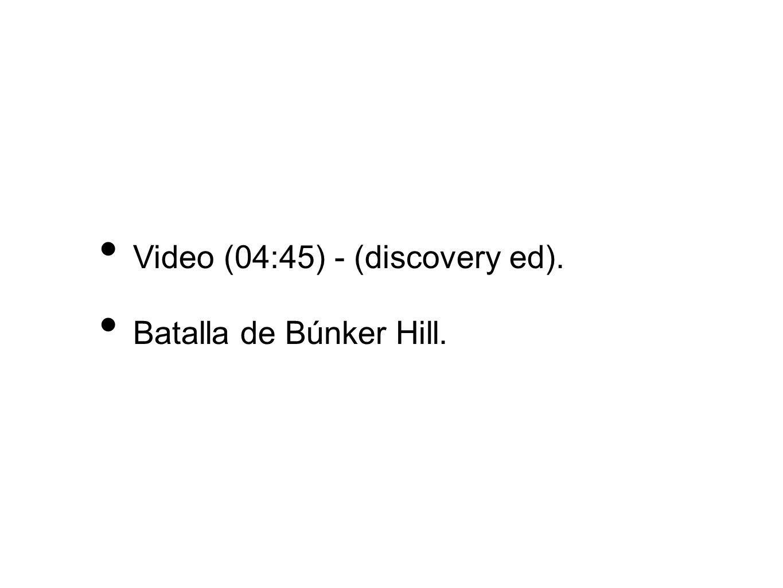 Video (04:45) - (discovery ed). Batalla de Búnker Hill.