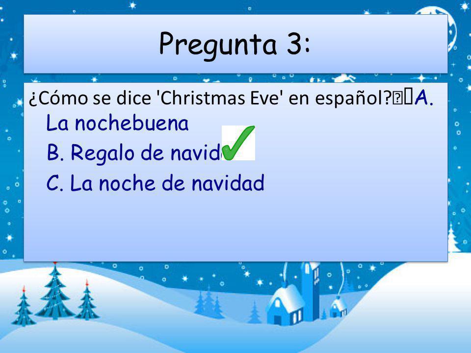 Pregunta 3: ¿Cómo se dice Christmas Eve en español.
