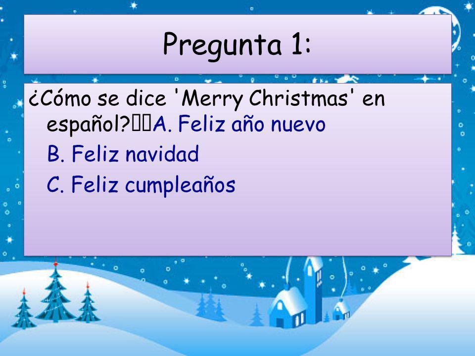 Pregunta 1: ¿Cómo se dice Merry Christmas en español.