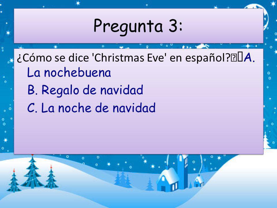 Pregunta 4: ¿Cómo se dice winter en español.A. El verano B.