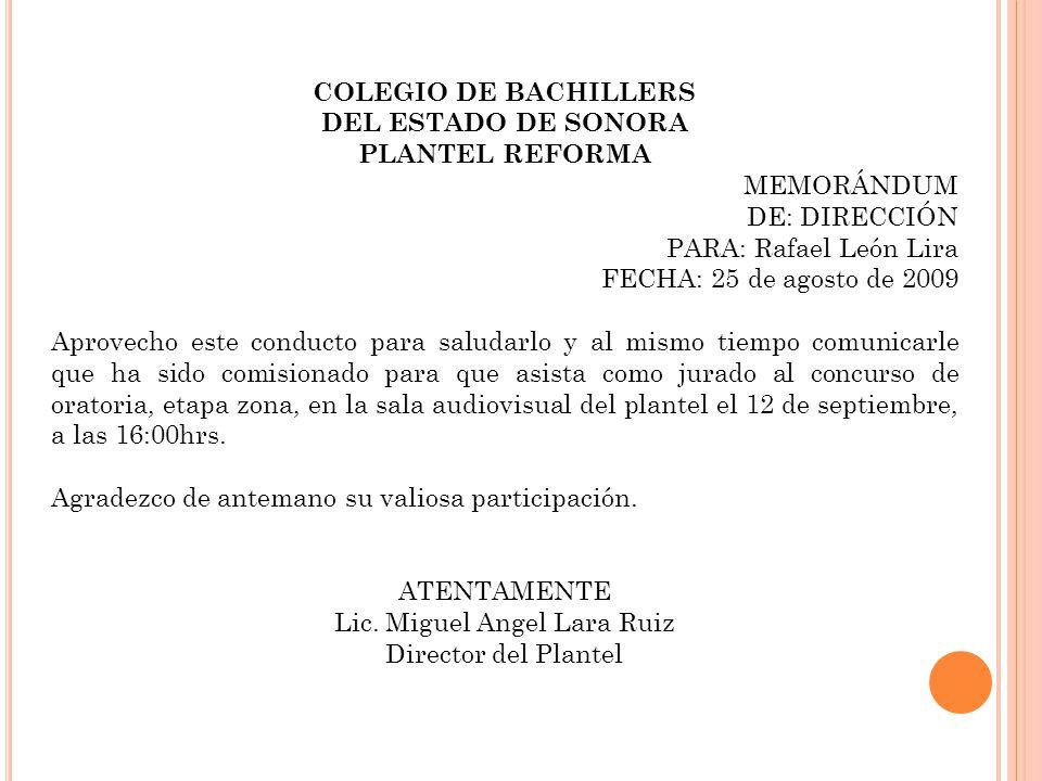 COLEGIO DE BACHILLERS DEL ESTADO DE SONORA PLANTEL REFORMA MEMORÁNDUM DE: DIRECCIÓN PARA: Rafael León Lira FECHA: 25 de agosto de 2009 Aprovecho este
