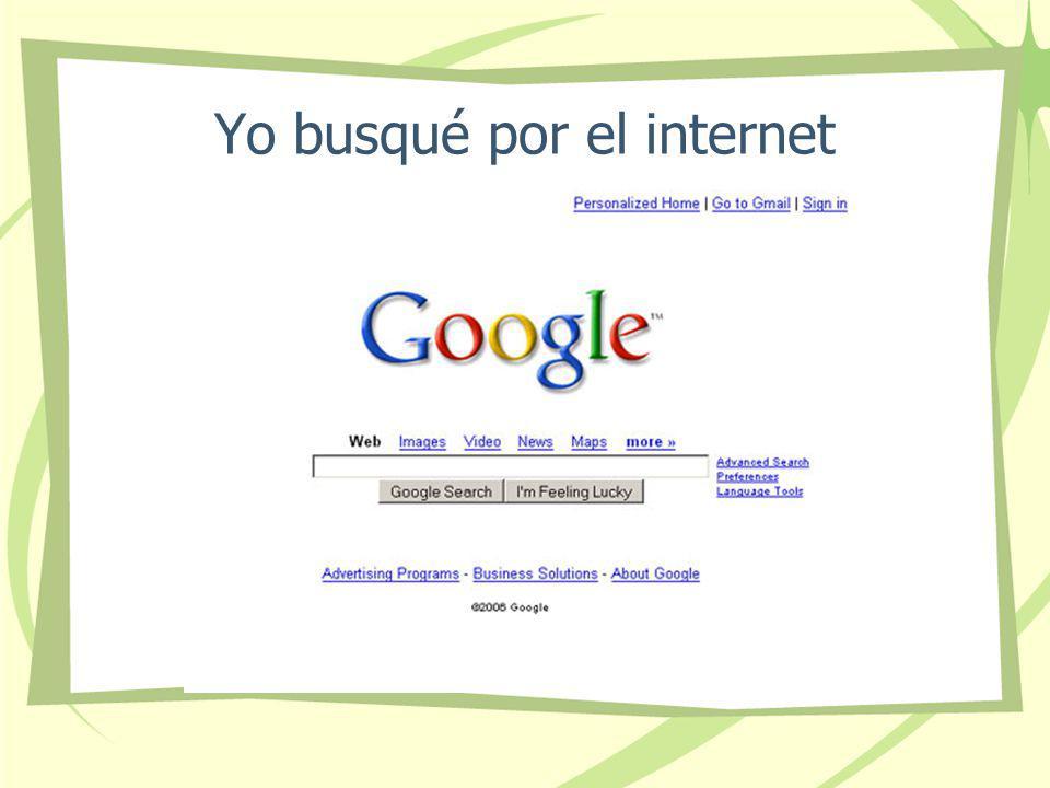 Yo busqué por el internet