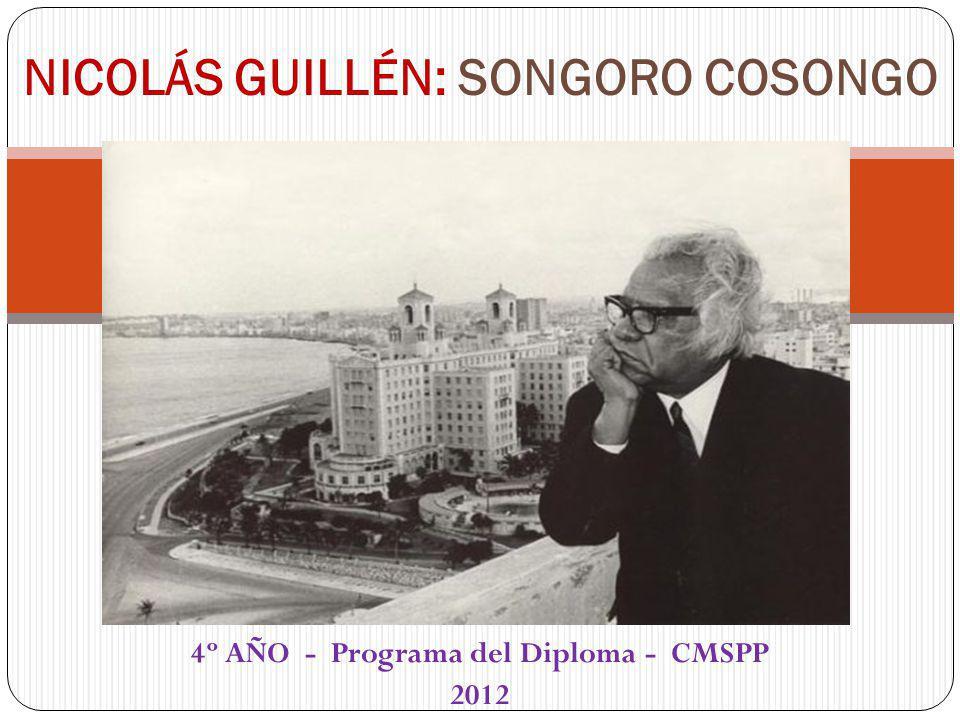 4º AÑO - Programa del Diploma - CMSPP 2012 NICOLÁS GUILLÉN: SONGORO COSONGO
