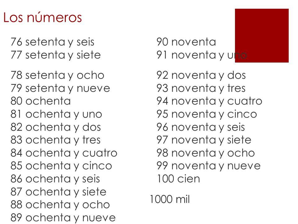 Los números 76 setenta y seis 77 setenta y siete 78 setenta y ocho 79 setenta y nueve 80 ochenta 81 ochenta y uno 82 ochenta y dos 83 ochenta y tres 8