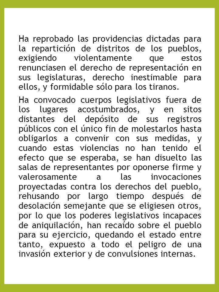 Ha reprobado las providencias dictadas para la repartición de distritos de los pueblos, exigiendo violentamente que estos renunciasen el derecho de re