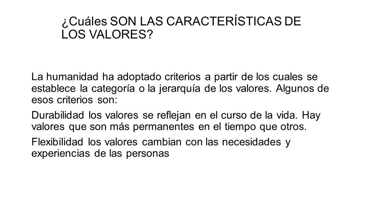¿Cuáles SON LAS CARACTERÍSTICAS DE LOS VALORES.
