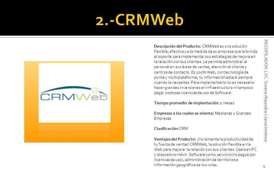 Descripción del Producto: CRMWeb es una solución flexible, efectiva y a la medida de su empresa que le brinda el soporte para implementar sus estrategias de mejora en la relación con sus clientes.