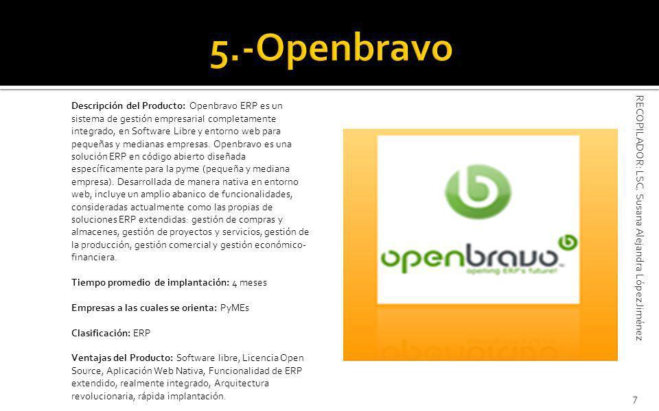 Descripción del Producto: Openbravo ERP es un sistema de gestión empresarial completamente integrado, en Software Libre y entorno web para pequeñas y medianas empresas.