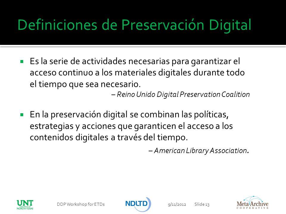 Definiciones de Preservación Digital Es la serie de actividades necesarias para garantizar el acceso continuo a los materiales digitales durante todo