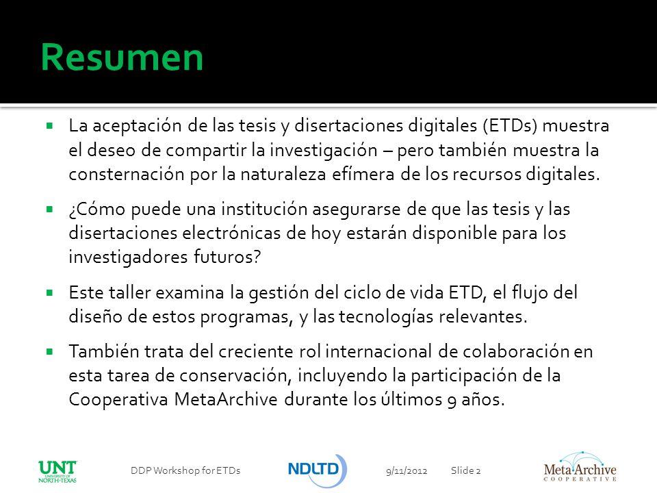 Metadatos y el Mantenimiento de los Registros ETD NDLTD tiene un esquema de metadatos específico para los documentos ETDs el cual es actualizado constantemente para su uso en los repositorios.