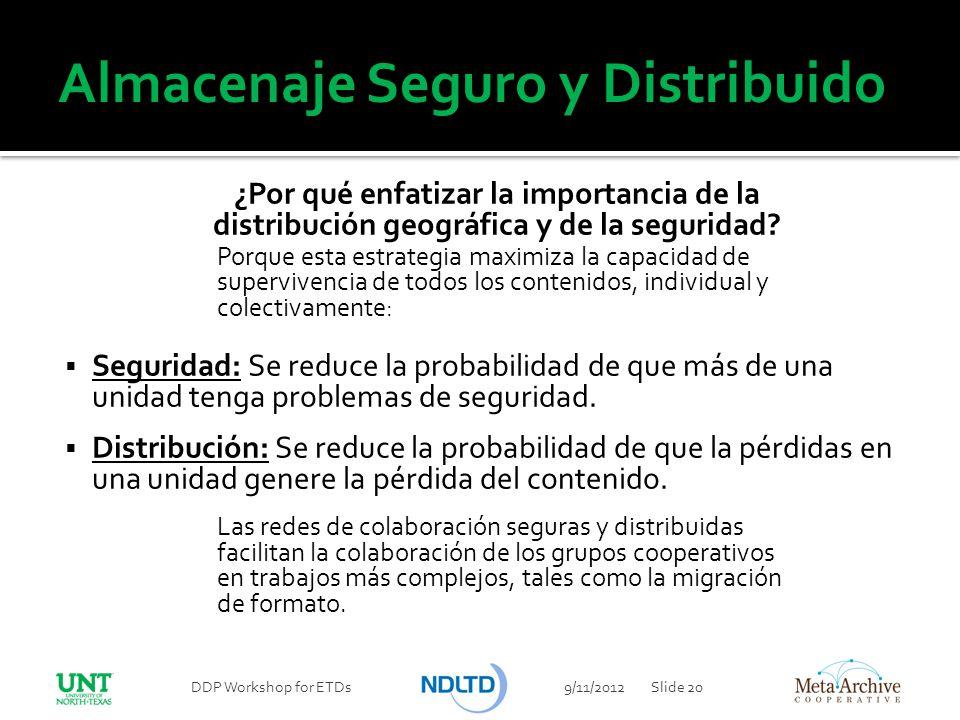 Almacenaje Seguro y Distribuido ¿Por qué enfatizar la importancia de la distribución geográfica y de la seguridad? Porque esta estrategia maximiza la
