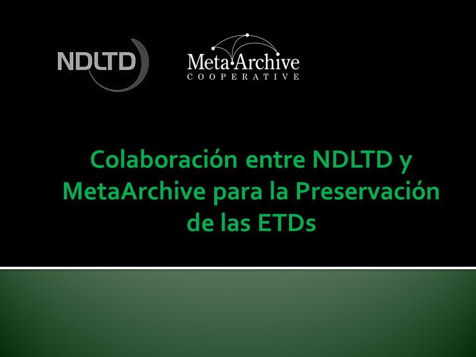 Colaboración entre NDLTD y MetaArchive para la Preservación de las ETDs