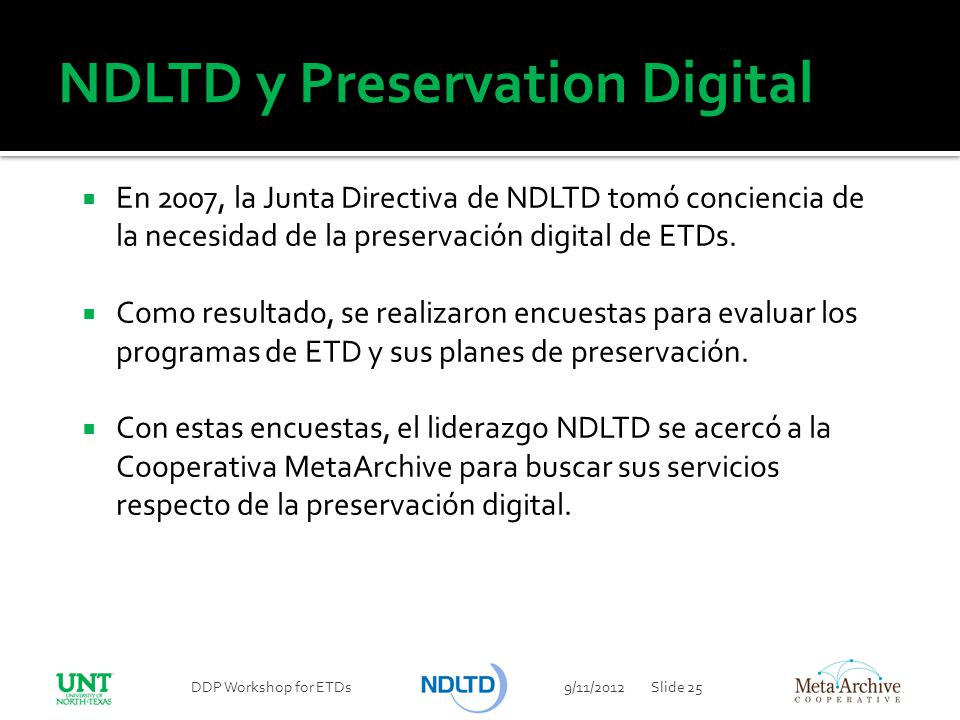 NDLTD y Preservation Digital En 2007, la Junta Directiva de NDLTD tomó conciencia de la necesidad de la preservación digital de ETDs. Como resultado,