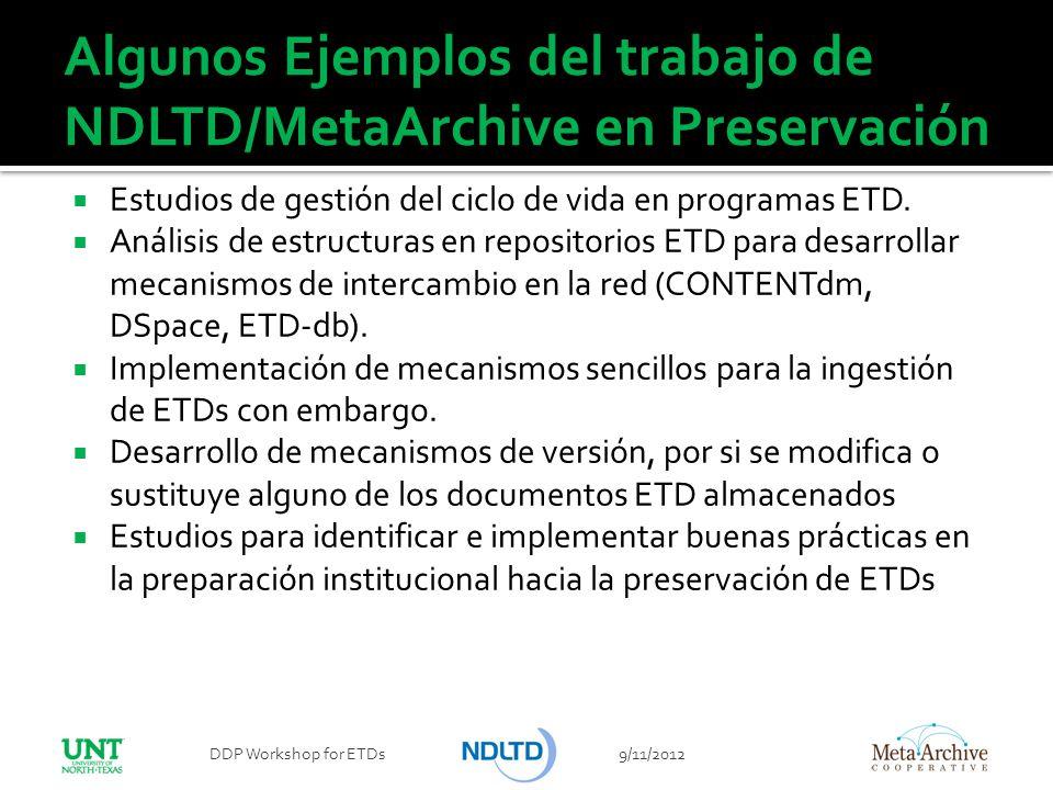 Algunos Ejemplos del trabajo de NDLTD/MetaArchive en Preservación Estudios de gestión del ciclo de vida en programas ETD. Análisis de estructuras en r