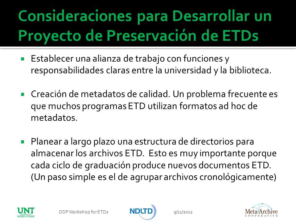 Consideraciones para Desarrollar un Proyecto de Preservación de ETDs Establecer una alianza de trabajo con funciones y responsabilidades claras entre