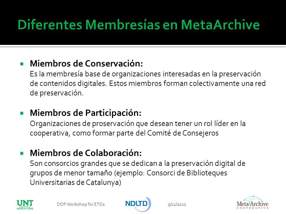 Miembros de Conservación: Es la membresía base de organizaciones interesadas en la preservación de contenidos digitales. Estos miembros forman colecti