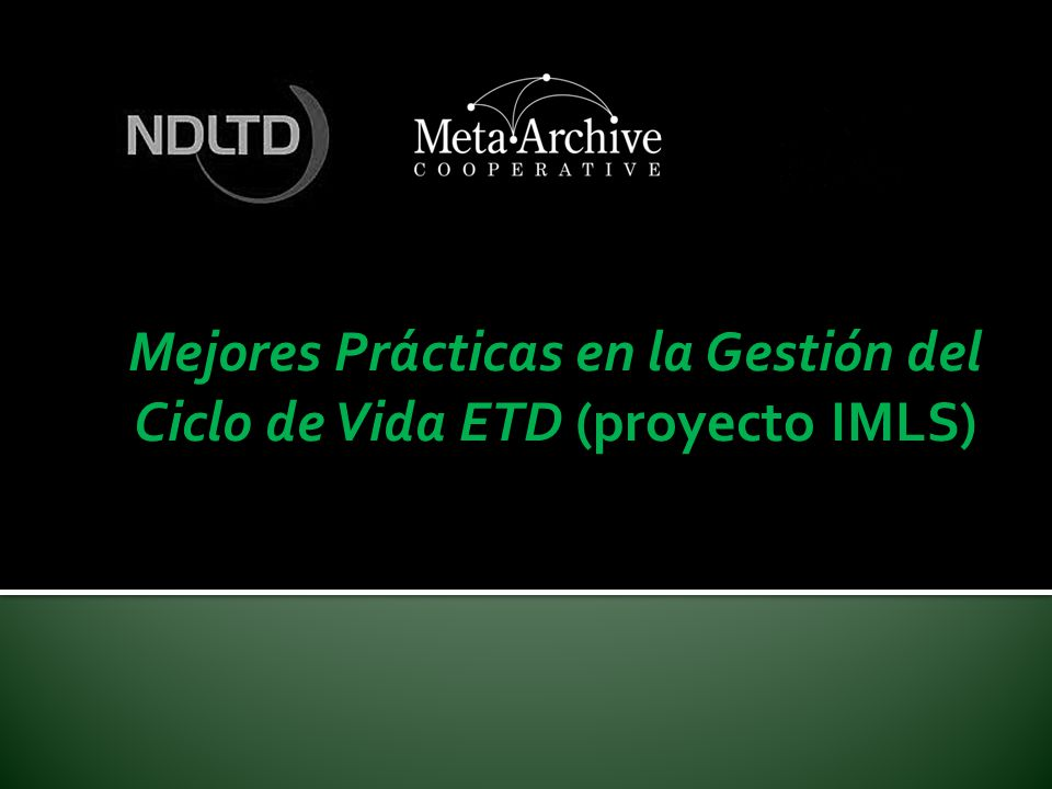 Mejores Prácticas en la Gestión del Ciclo de Vida ETD (proyecto IMLS)