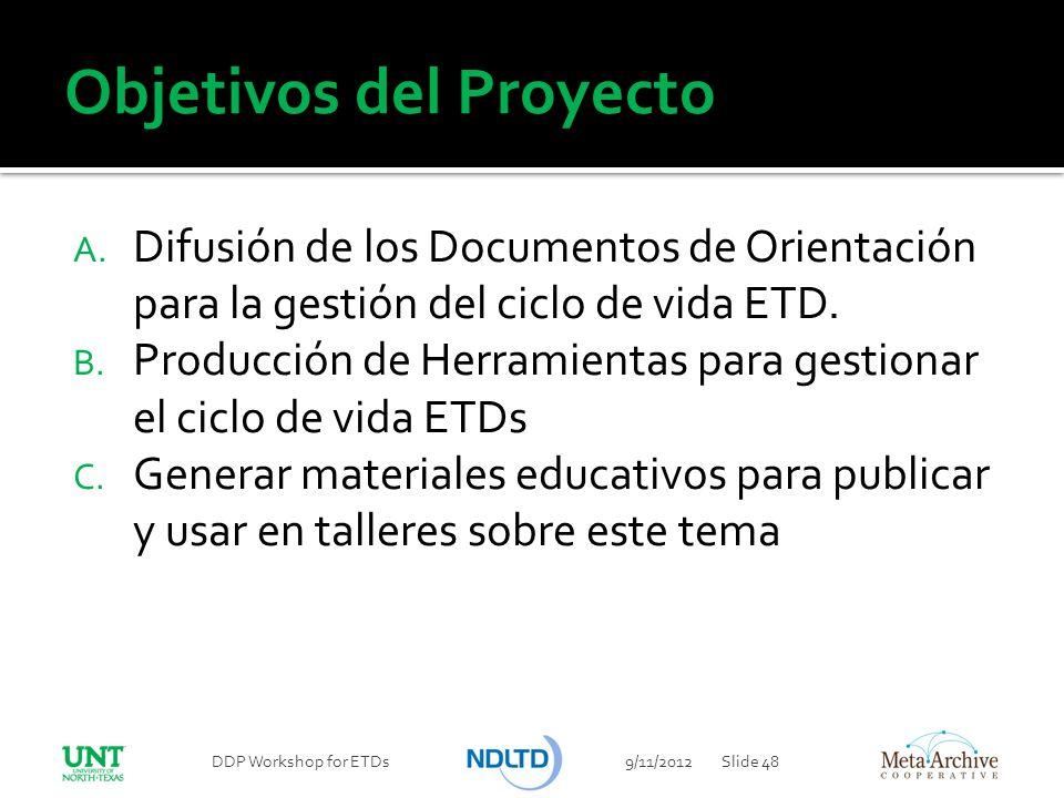 Objetivos del Proyecto A. Difusión de los Documentos de Orientación para la gestión del ciclo de vida ETD. B. Producción de Herramientas para gestiona