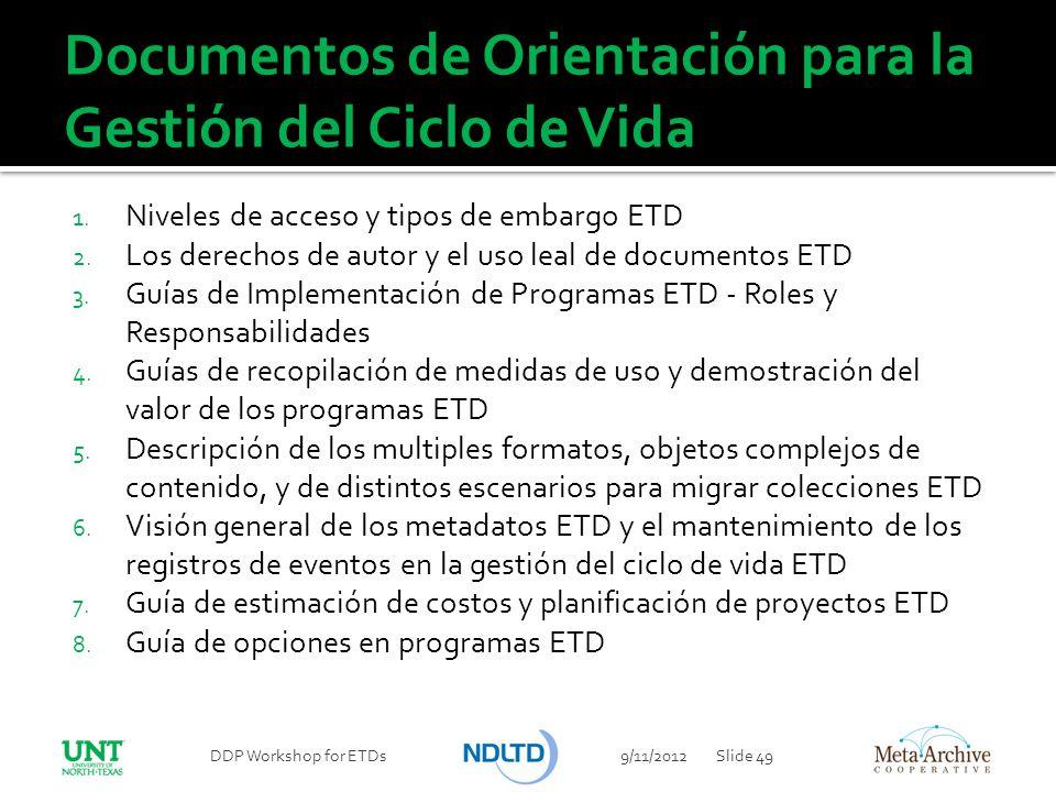 Documentos de Orientación para la Gestión del Ciclo de Vida 1. Niveles de acceso y tipos de embargo ETD 2. Los derechos de autor y el uso leal de docu