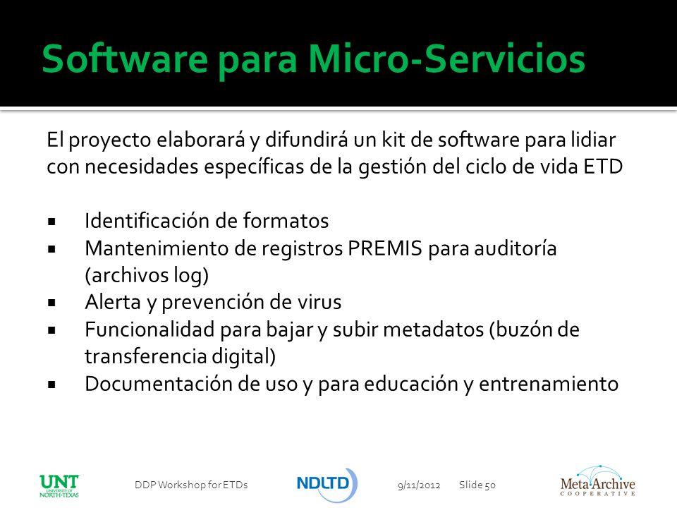 Software para Micro-Servicios El proyecto elaborará y difundirá un kit de software para lidiar con necesidades específicas de la gestión del ciclo de