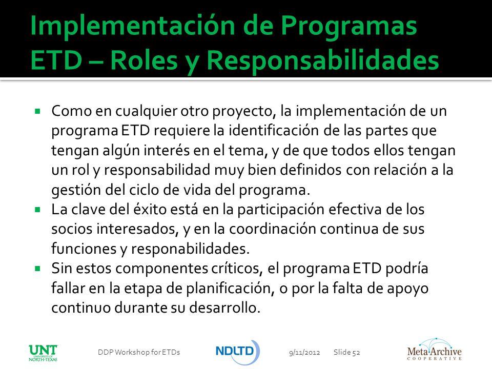 Implementación de Programas ETD – Roles y Responsabilidades Como en cualquier otro proyecto, la implementación de un programa ETD requiere la identifi