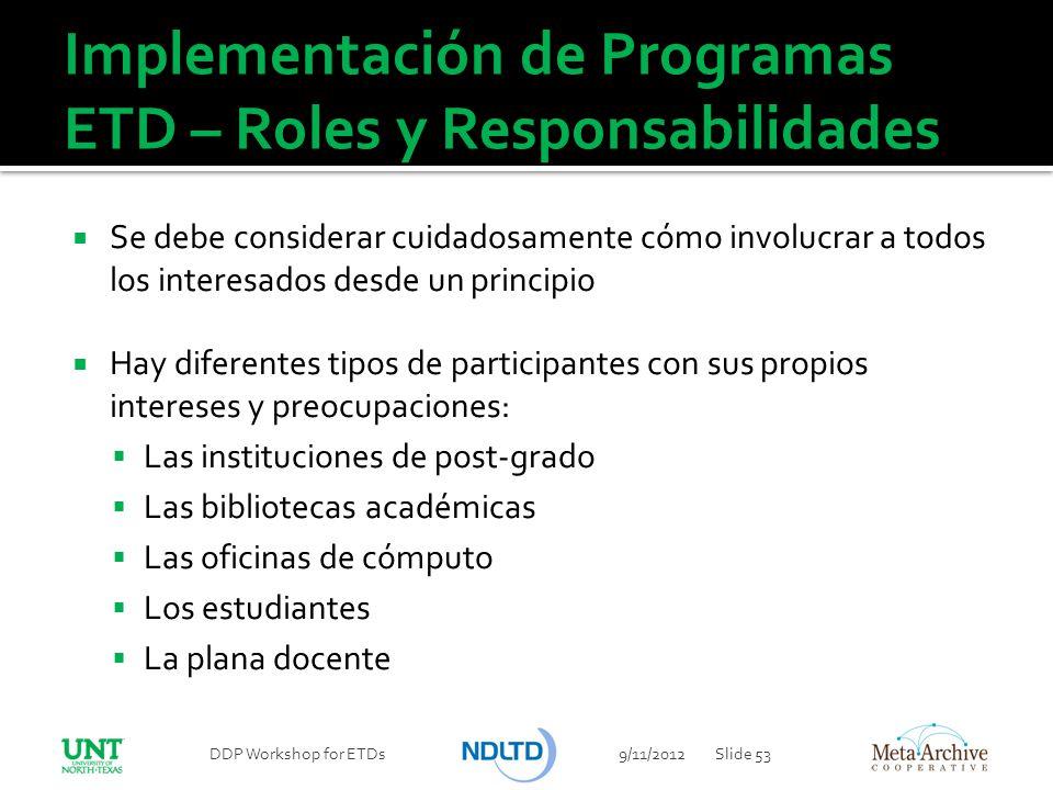 Implementación de Programas ETD – Roles y Responsabilidades Se debe considerar cuidadosamente cómo involucrar a todos los interesados desde un princip