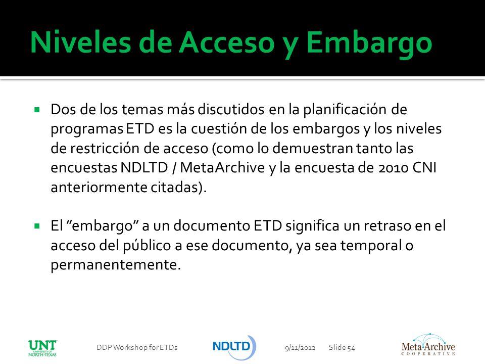 Niveles de Acceso y Embargo Dos de los temas más discutidos en la planificación de programas ETD es la cuestión de los embargos y los niveles de restr