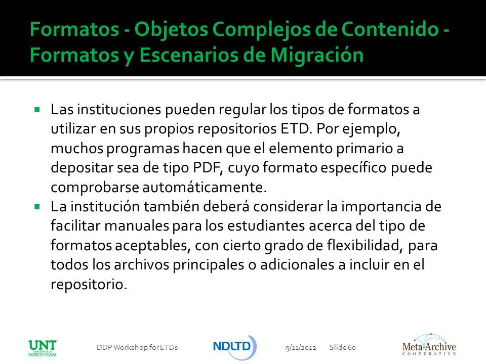 Formatos - Objetos Complejos de Contenido - Formatos y Escenarios de Migración Las instituciones pueden regular los tipos de formatos a utilizar en su