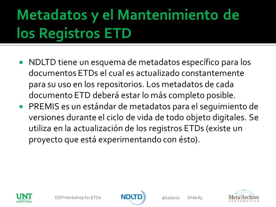 Metadatos y el Mantenimiento de los Registros ETD NDLTD tiene un esquema de metadatos específico para los documentos ETDs el cual es actualizado const