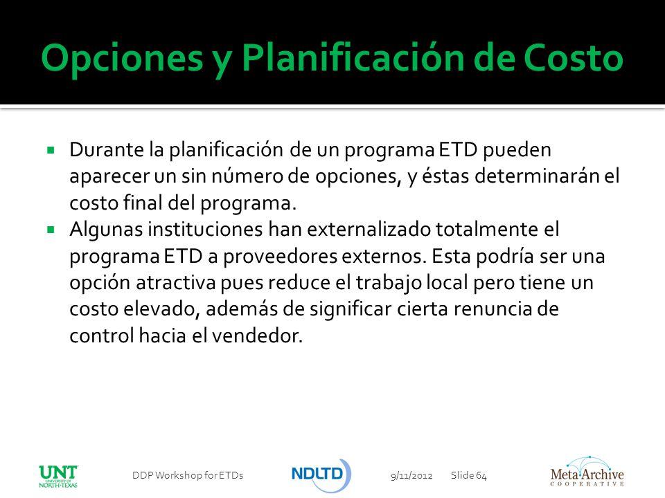 Opciones y Planificación de Costo Durante la planificación de un programa ETD pueden aparecer un sin número de opciones, y éstas determinarán el costo