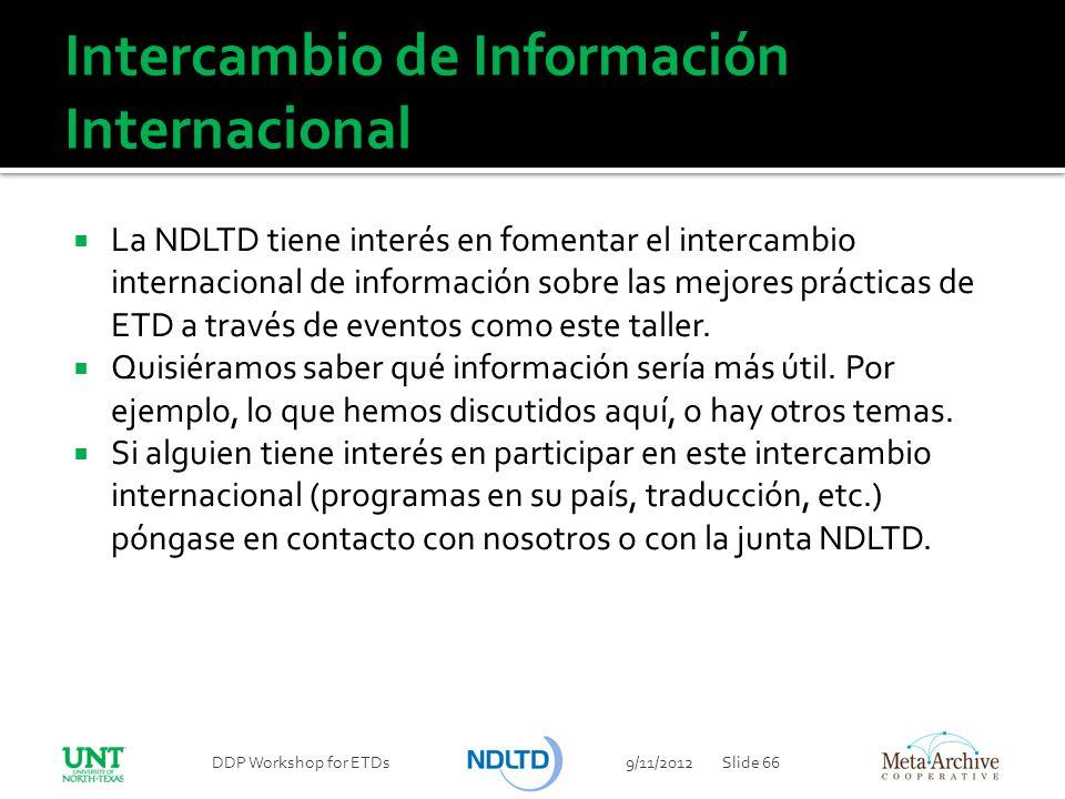 Intercambio de Información Internacional La NDLTD tiene interés en fomentar el intercambio internacional de información sobre las mejores prácticas de