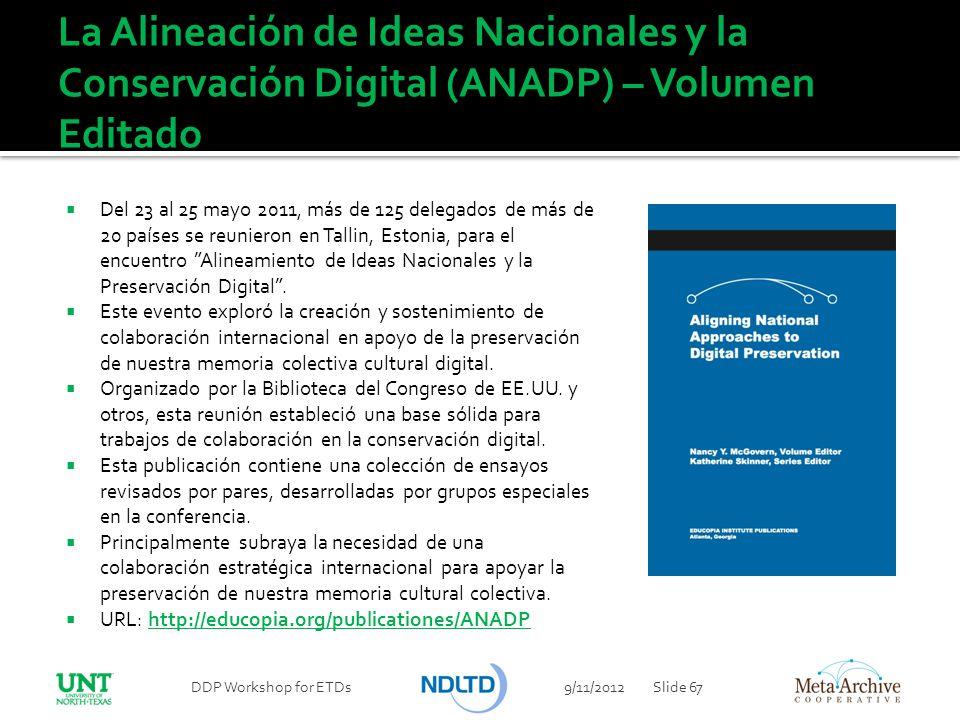 La Alineación de Ideas Nacionales y la Conservación Digital (ANADP) – Volumen Editado Del 23 al 25 mayo 2011, más de 125 delegados de más de 20 países